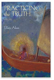Practicing the Truth by Ellery Akers